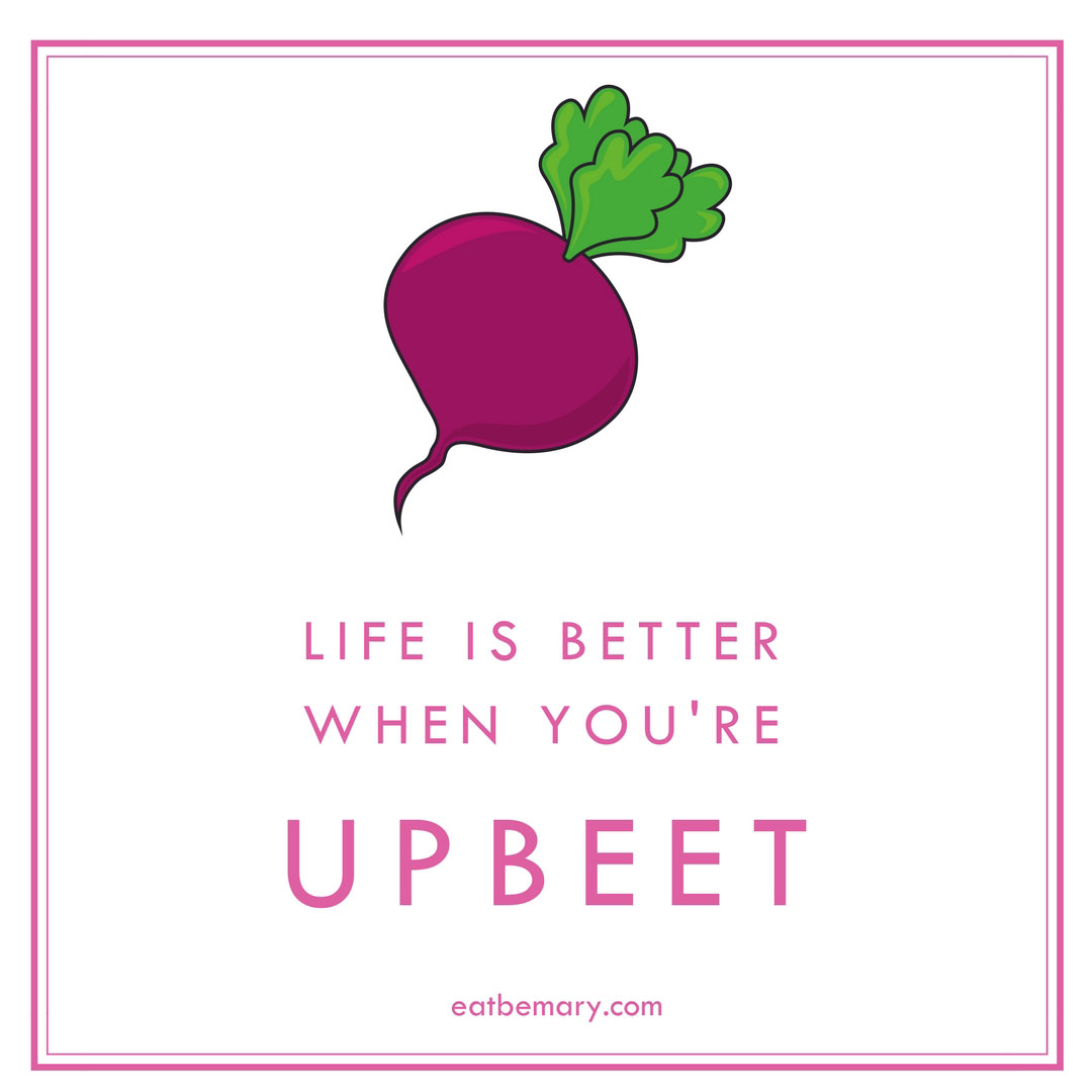 Life Is Better When You're Upbeet - text with a cartoon beet
